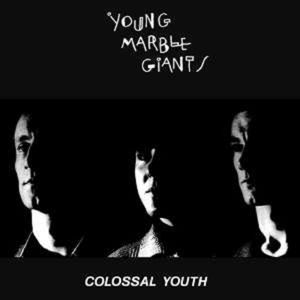Colossal Youth / Hurrah, New York, November '80 (40th Anniversary Edition) - Young Marble Giants