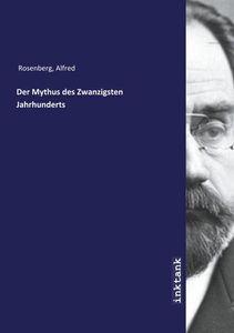 Der Mythus des Zwanzigsten Jahrhunderts
