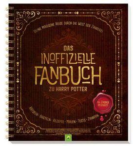 Das inoffizielle Fanbuch zu Harry Potter: Eine magische Reise durch die Welt der Zauberei