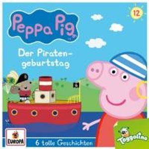Peppa Pig Hörspiel 012. Der Piratengeburtstag (und 5 weitere Geschichten)