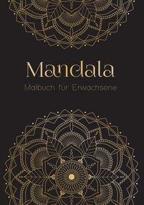 Ein Mandala Malbuch für Erwachsene - Anti Stress Malbuch und Ausmalbuch mit über 50 Mandalas | Geschenk für Frauen
