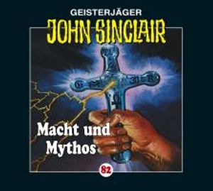 Sinclair,John-Folge 82-Macht Und Mythos