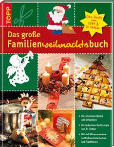 Das grosse Familienweihnachtsbuch: Back- und Bastelspass zu Weihnachten mit TOPP & Dr. Oetker