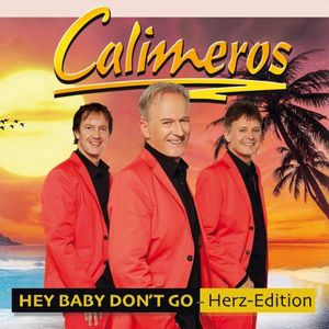 Calimeros - Hey Baby Don't Go