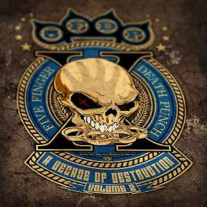 A Decade Of Destruction Volume 2 - Five Finger Death Punch