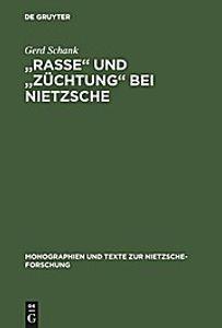 """Rasse"""""""" und """"""""Züchtung"""""""" bei Nietzsche"""