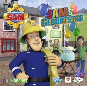 Feuerwehrmann Sam - Sams Geburtstag Hörspiel