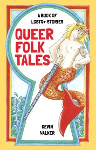 Queer Folk Tales : A Book of LGBTQ Stories