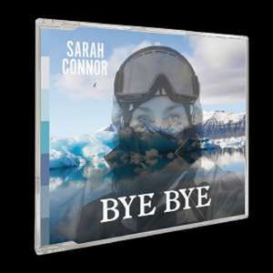 Bye Bye - Sarah Connor -   - (AudioCDs / Maxi-CD)