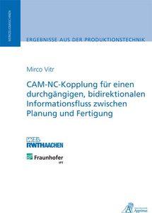 CAM-NC-Kopplung für einen durchgängigen, bidirektionalen Informationsfluss zwischen Planung und Fertigung