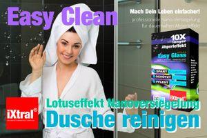 iXtral Easy Clean Duschwand Nanoversiegelung Lotuseffekt für Glas Fliesen Keramik Porzellan gegen Kalk & Schmutz - Dusche reinigen für starken Abperleffekt (US-Patent)