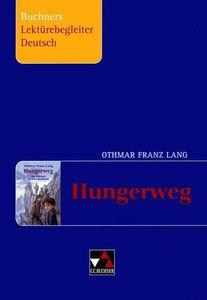 Buchners Lektürebegleiter Deutsch/Lang, Hungerweg