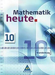 Mathematik heute - Ausgabe 2008 für Brandenburg: Schülerband 10