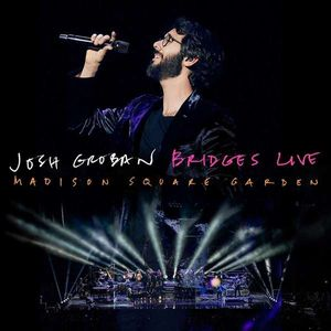 Josh Groban - Bridges Live: Madison Square Garden -   - (CD / Titel: A-G)