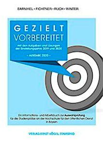 Gezielt vorbereitet mit den Aufgaben und Lösungen der Einstellungsjahre 2019 und 2020 / 3. Qualifikationsebene: Ein Informations- und Arbeitsbuch zur ... für den öffentlichen Dienst in Bayern