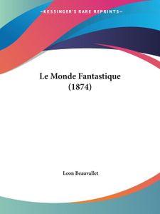 Le Monde Fantastique (1874)