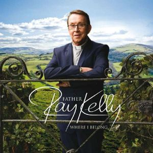 Father Ray Kelly-Where I Belong