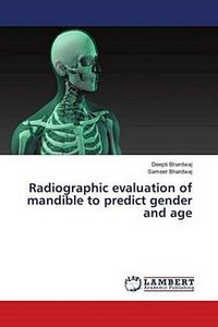 Radiographic evaluation of mandible to predict gender and age